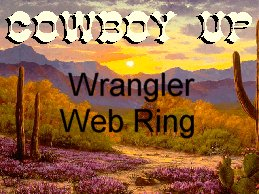 Welcome to the Cowboy Up Wrangler Web Ring Official Homepage